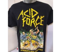 Tričko Acid Force - Atrocity For The Lust (t-shirt)